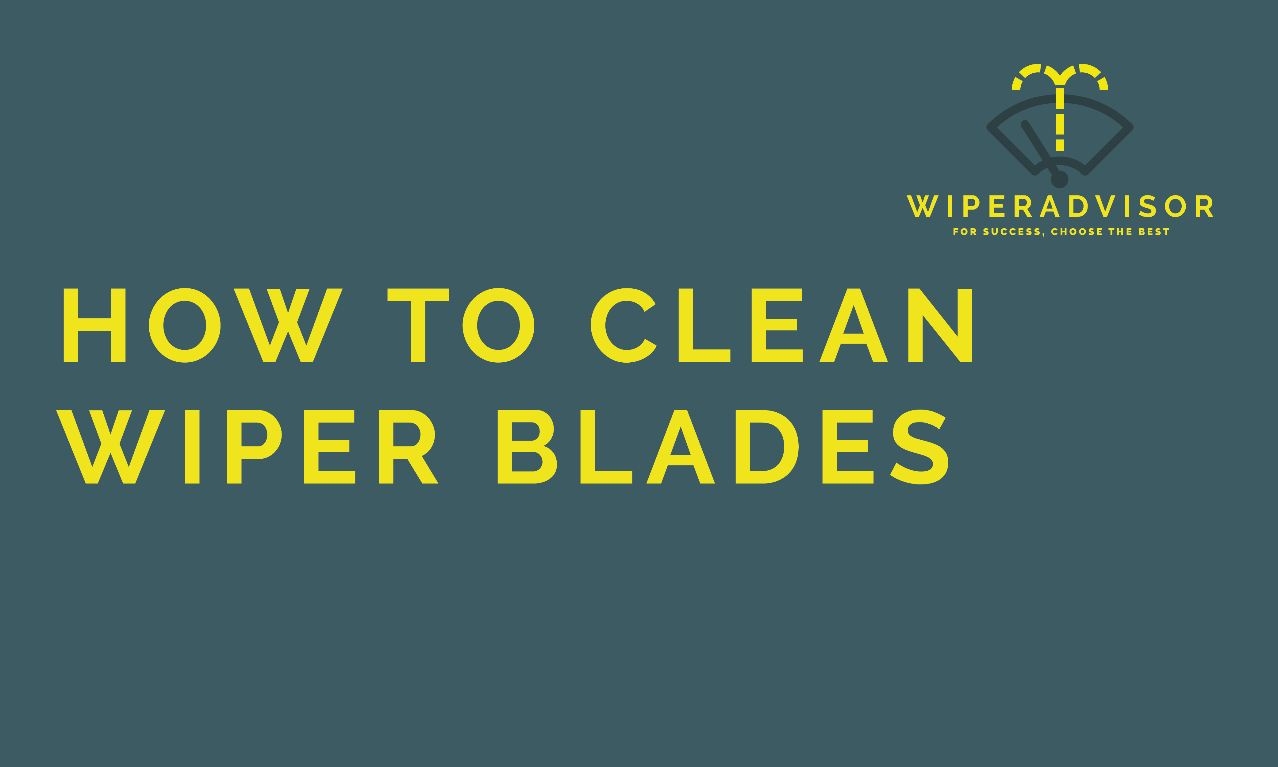How to clean wiper blades